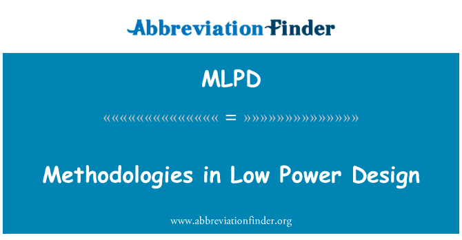 MLPD: Methodologies in Low Power Design