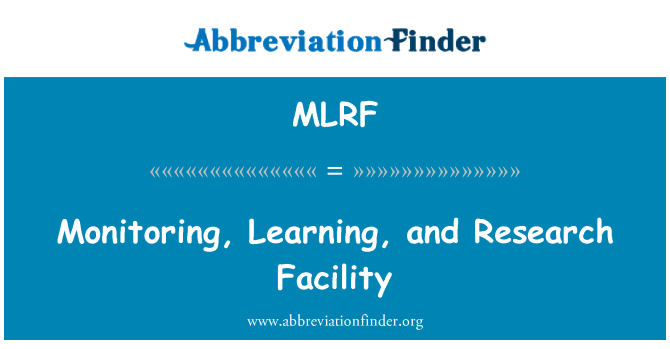 MLRF: Monitoring, Learning, and Research Facility