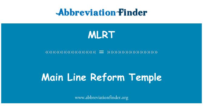 MLRT: Main Line Reform Temple