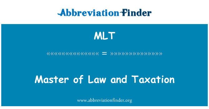 MLT: Master of Law and Taxation