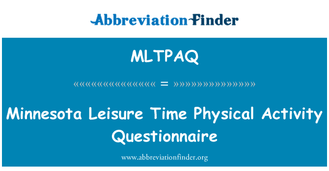 MLTPAQ: Minnesota Leisure Time Physical Activity Questionnaire