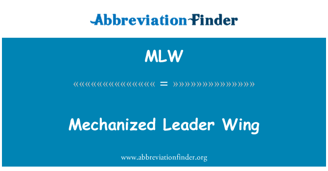 MLW: Mechanized Leader Wing