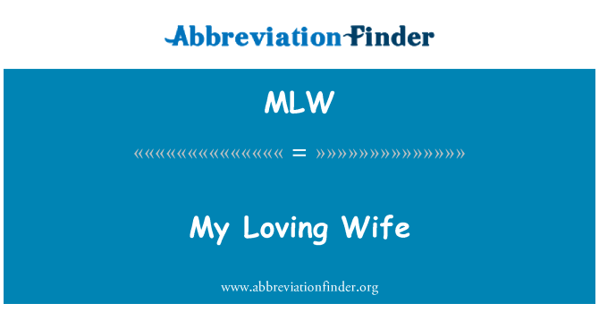 MLW: My Loving Wife