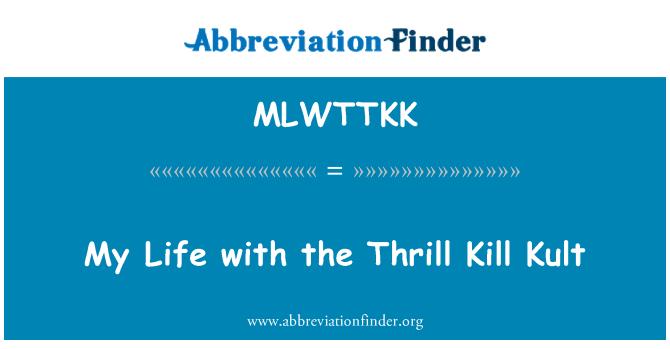 MLWTTKK: My Life with the Thrill Kill Kult