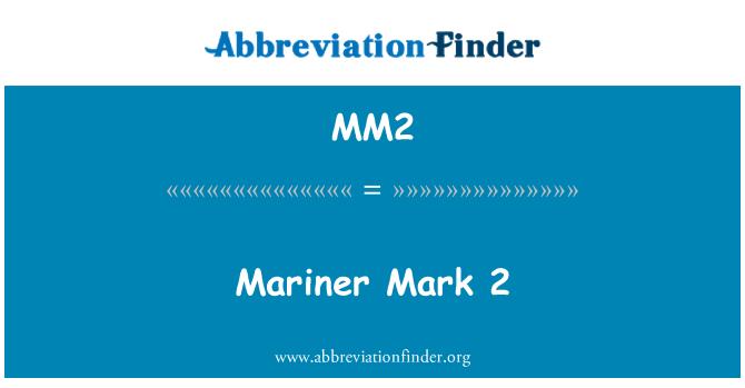 MM2: Mariner Mark 2