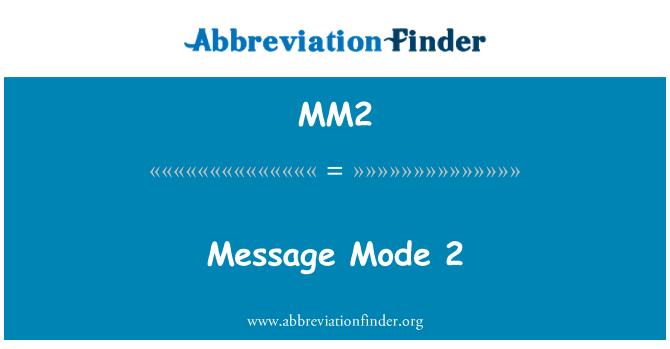MM2: Message Mode 2