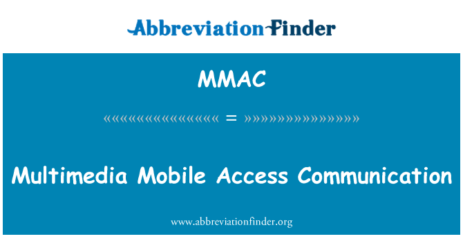 MMAC: Multimedia Mobile Access Communication