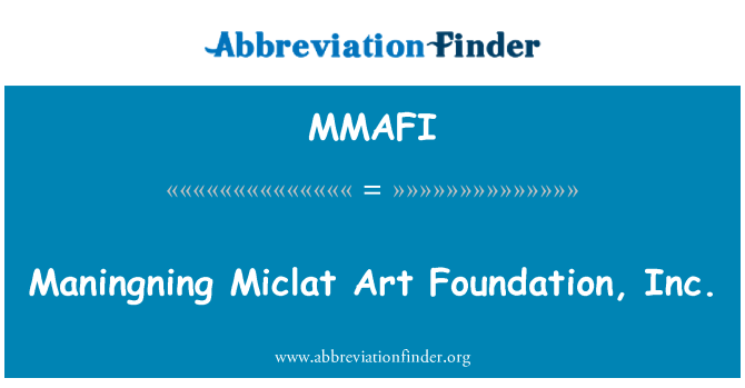 MMAFI: Maningning Miclat Art Foundation, Inc.