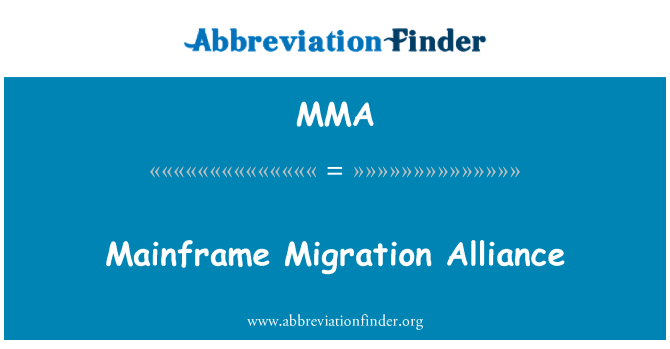 MMA: Mainframe Migration Alliance
