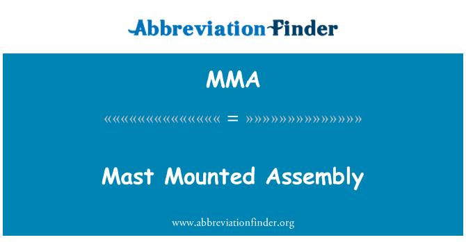 MMA: Mast Mounted Assembly