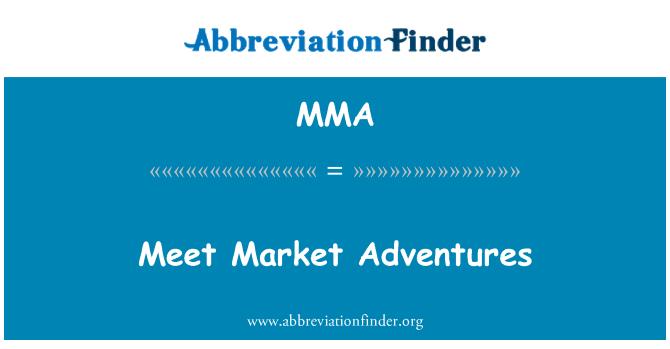 MMA: Meet Market Adventures