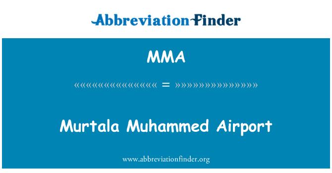 MMA: Murtala Muhammed Airport