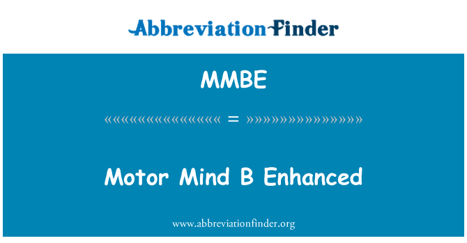 MMBE: Motor Mind B Enhanced
