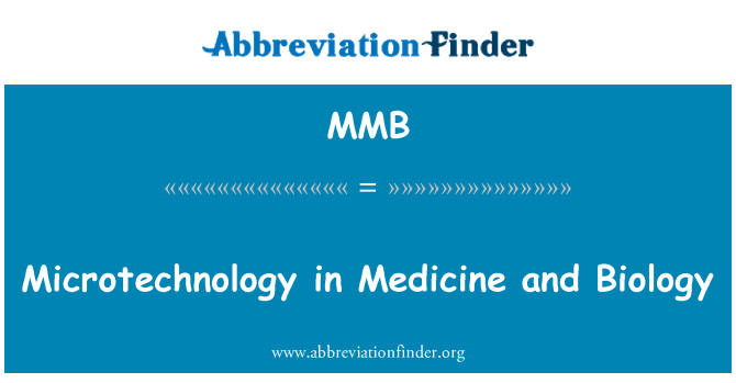 MMB: Microtechnology in Medicine and Biology