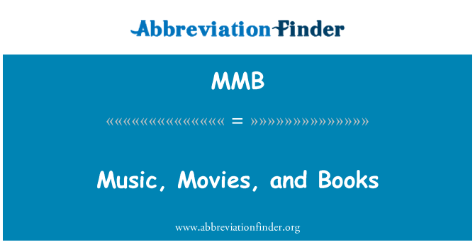 MMB: Music, Movies, and Books