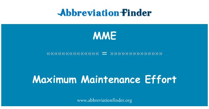 MME: Maximum Maintenance Effort