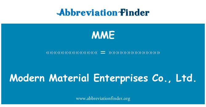 MME: Modern Material Enterprises Co., Ltd.