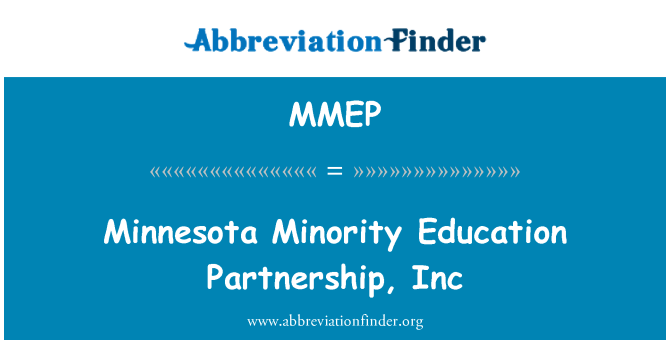 MMEP: Minnesota Minority Education Partnership, Inc