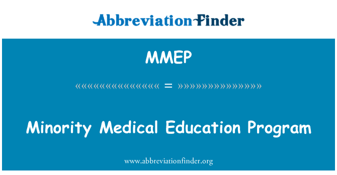 MMEP: Minority Medical Education Program
