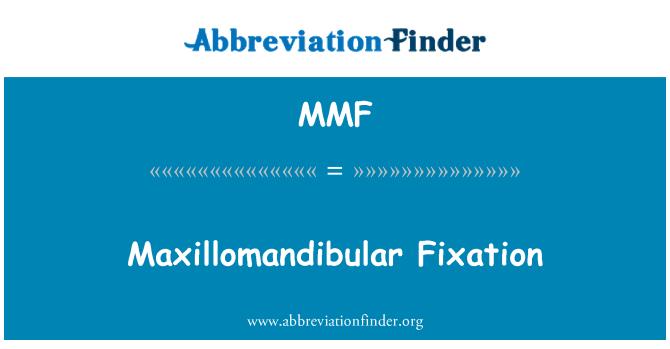 MMF: Maxillomandibular Fixation