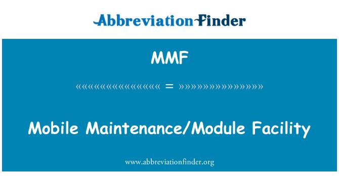 MMF: Mobile Maintenance/Module Facility