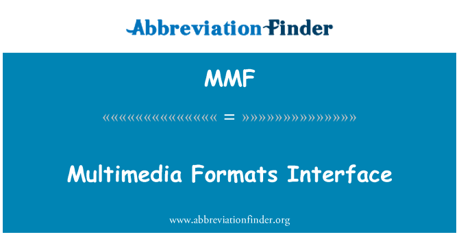 MMF: Multimedia Formats Interface