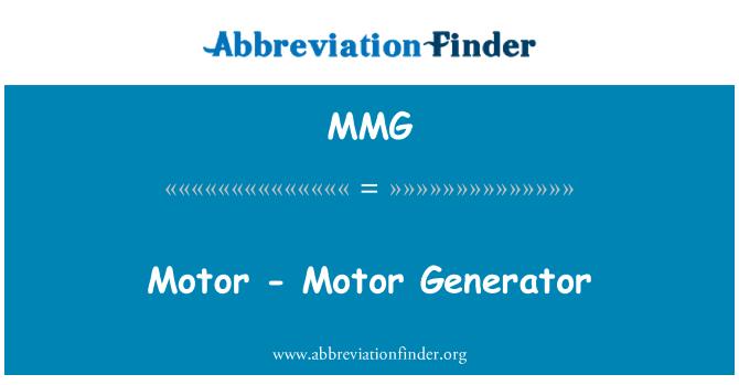 MMG: Motor - Motor Generator