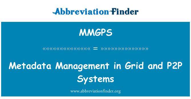 MMGPS: 在网格和 P2P 系统的元数据管理