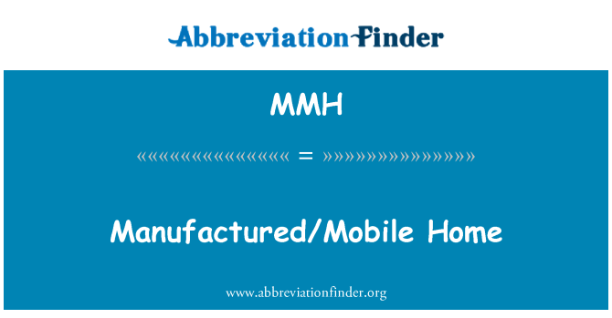 MMH: Manufactured/Mobile Home