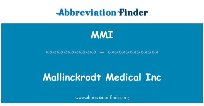 MMI: Mallinckrodt Medical Inc