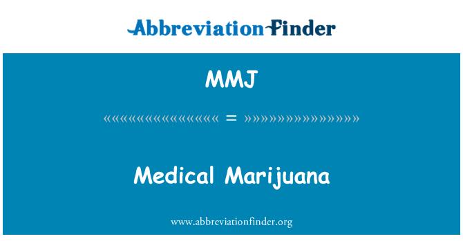 MMJ: Medical Marijuana