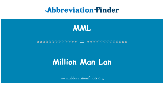MML: Million Man Lan