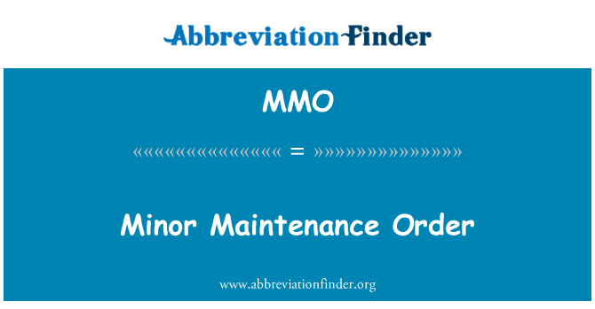 MMO: Minor Maintenance Order