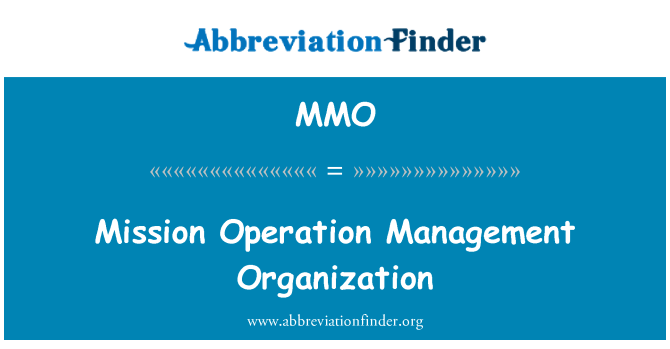 MMO: Mission Operation Management Organization