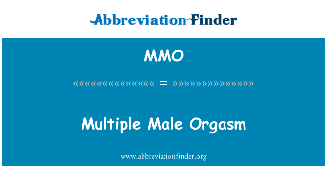 MMO: Multiple Male Orgasm