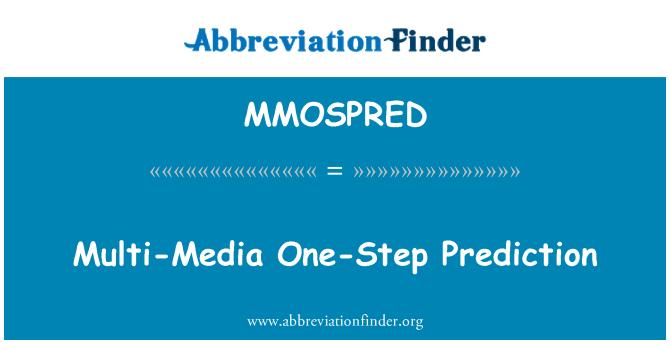 MMOSPRED: Multi-Media One-Step Prediction