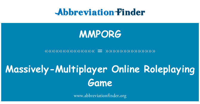 MMPORG: Massively-Multiplayer Online Roleplaying Game