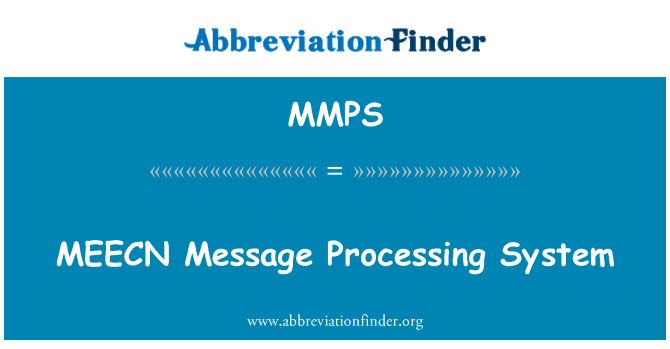 MMPS: MEECN Message Processing System