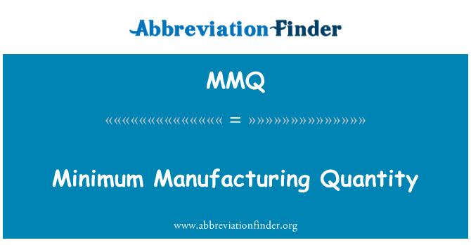 MMQ: Minimum Manufacturing Quantity