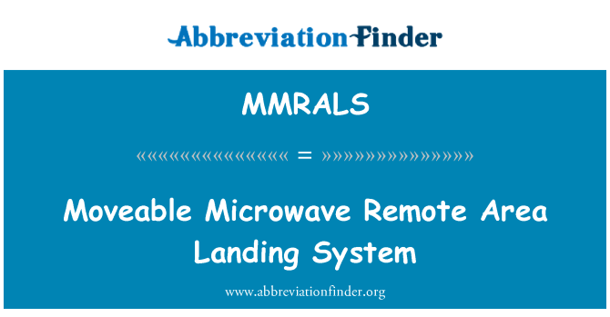 MMRALS: Moveable Microwave Remote Area Landing System