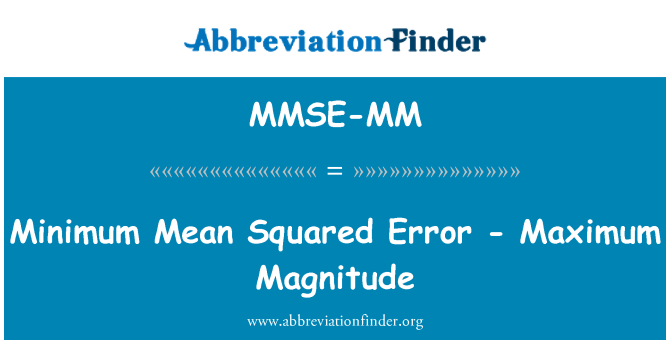 MMSE-MM: Minimum Mean Squared Error - Maximum Magnitude