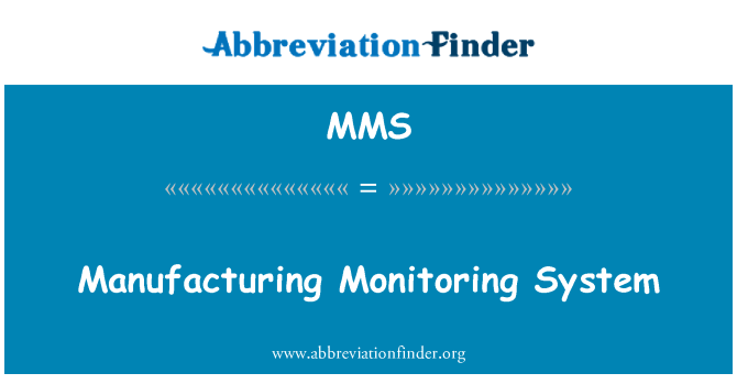 MMS: Manufacturing Monitoring System