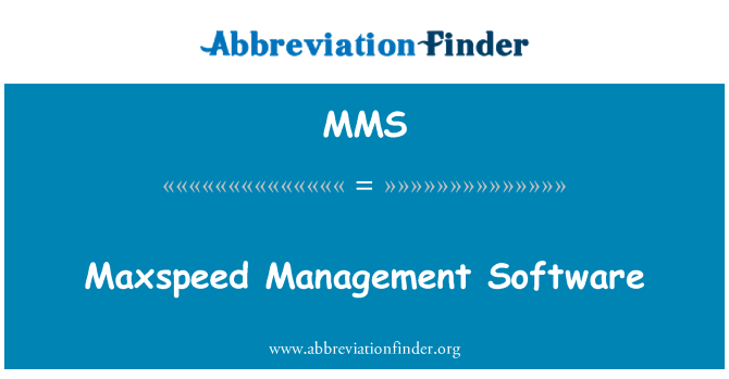 MMS: Maxspeed Management Software