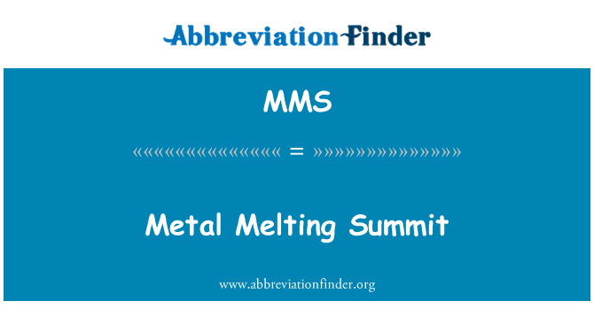 MMS: Metal Melting Summit
