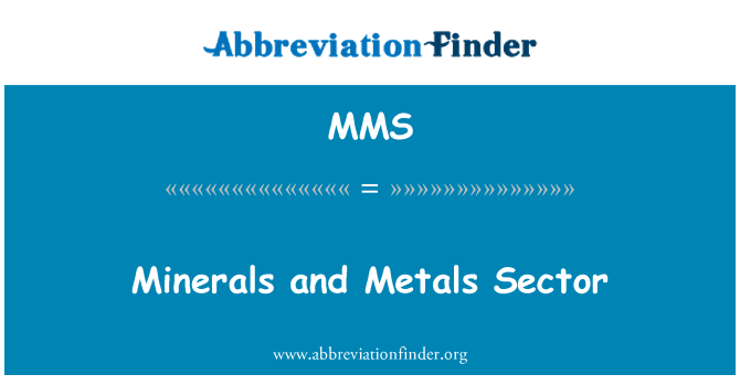 MMS: Minerals and Metals Sector