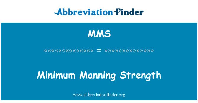 MMS: Minimum Manning Strength