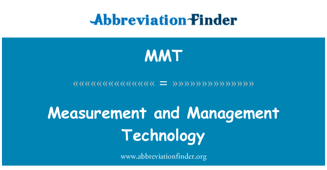 MMT: Measurement and Management Technology