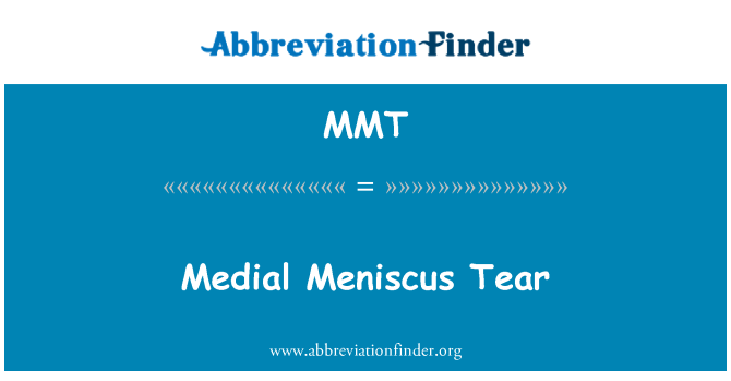 MMT: Medial Meniscus Tear