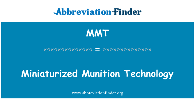 MMT: Miniaturized Munition Technology