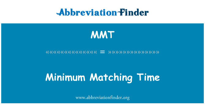 MMT: Minimum Matching Time